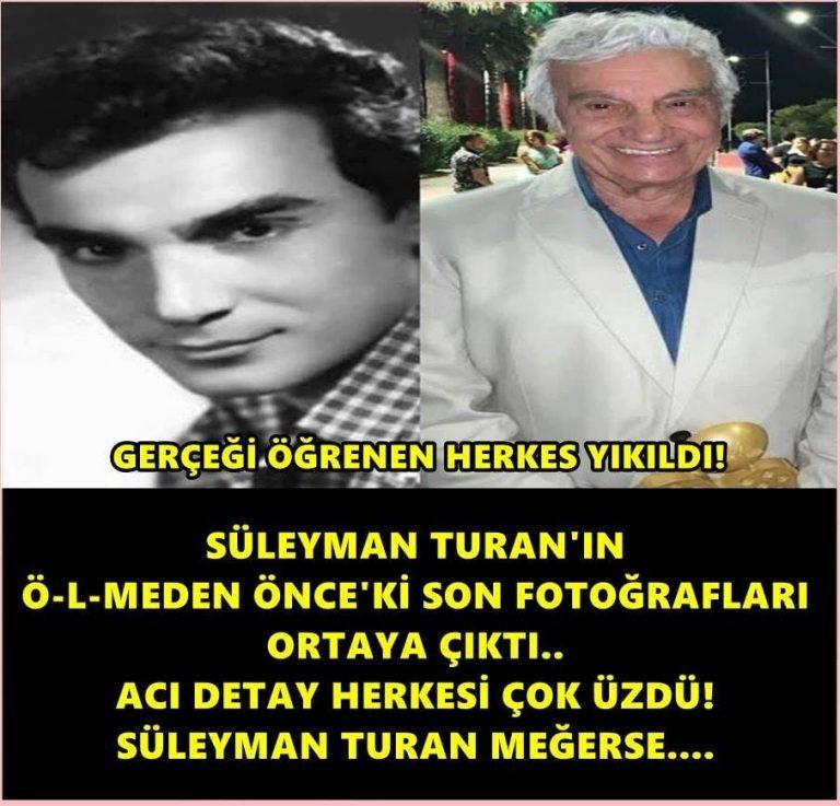 Süleyman Turan'ın son fotoğrafı ortaya çıktı! - 1